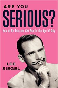 Foto Cover di Are You Serious?, Ebook inglese di Lee Siegel, edito da HarperCollins
