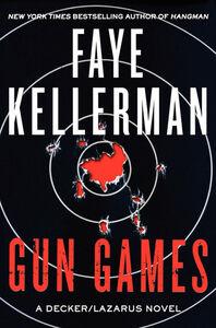 Foto Cover di Gun Games, Ebook inglese di Faye Kellerman, edito da HarperCollins