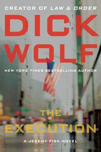 Foto Cover di The Execution, Ebook inglese di Dick Wolf, edito da HarperCollins