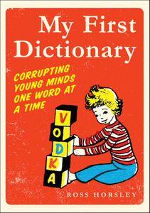 Foto Cover di My First Dictionary, Ebook inglese di Ross Horsley, edito da HarperCollins