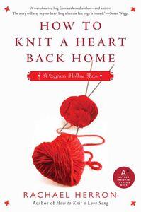 Foto Cover di How to Knit a Heart Back Home, Ebook inglese di Rachael Herron, edito da HarperCollins