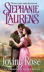 Foto Cover di Loving Rose, Ebook inglese di Stephanie Laurens, edito da HarperCollins