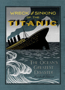 Foto Cover di The Wreck and Sinking of the Titanic, Ebook inglese di Marshall Everett, edito da HarperCollins