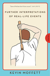 Foto Cover di Further Interpretations of Real-Life Events, Ebook inglese di Kevin Moffett, edito da HarperCollins