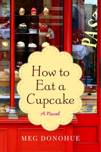 Foto Cover di How to Eat a Cupcake, Ebook inglese di Meg Donohue, edito da HarperCollins