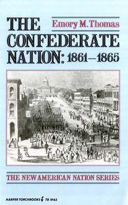 Foto Cover di The Confederate Nation, Ebook inglese di Emory M. Thomas, edito da HarperCollins
