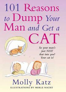 Foto Cover di 101 Reasons to Dump Your Man and Get a Cat, Ebook inglese di Molly Katz, edito da HarperCollins