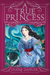 Foto Cover di A True Princess, Ebook inglese di Diane Zahler, edito da HarperCollins