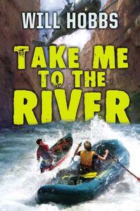 Foto Cover di Take Me to the River, Ebook inglese di Will Hobbs, edito da HarperCollins