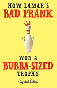 Foto Cover di How Lamar's Bad Prank Won a Bubba-Sized Trophy, Ebook inglese di Crystal Allen, edito da HarperCollins