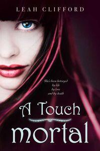 Foto Cover di A Touch Mortal, Ebook inglese di Leah Clifford, edito da HarperCollins