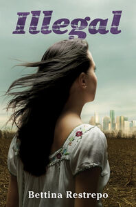 Foto Cover di Illegal, Ebook inglese di Bettina Restrepo, edito da HarperCollins