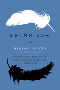 Foto Cover di Swing Low, Ebook inglese di Miriam Toews, edito da HarperCollins