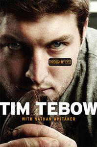Foto Cover di Through My Eyes, Ebook inglese di Tim Tebow,Nathan Whitaker, edito da HarperCollins