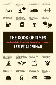 Foto Cover di The Book of Times, Ebook inglese di Lesley Alderman, edito da HarperCollins