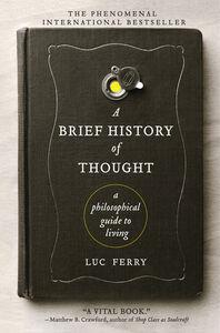 Foto Cover di A Brief History of Thought, Ebook inglese di Luc Ferry, edito da HarperCollins