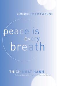 Foto Cover di Peace Is Every Breath, Ebook inglese di Thich Nhat Hanh, edito da HarperCollins
