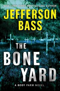 Foto Cover di The Bone Yard, Ebook inglese di Jefferson Bass, edito da HarperCollins