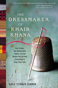 Foto Cover di The Dressmaker of Khair Khana, Ebook inglese di Gayle Tzemach Lemmon, edito da HarperCollins