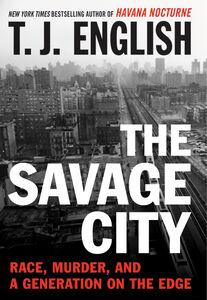 Foto Cover di The Savage City, Ebook inglese di T. J. English, edito da HarperCollins