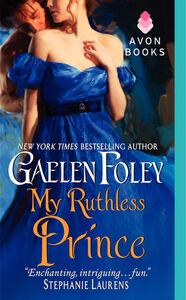 Foto Cover di My Ruthless Prince, Ebook inglese di Gaelen Foley, edito da HarperCollins