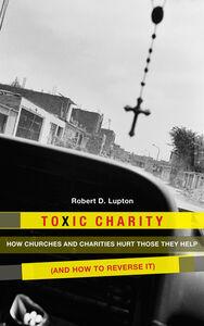 Foto Cover di Toxic Charity, Ebook inglese di Robert D. Lupton, edito da HarperCollins