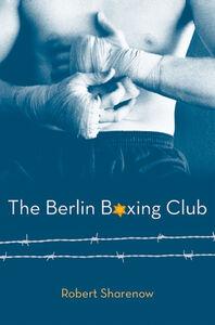 Foto Cover di The Berlin Boxing Club, Ebook inglese di Robert Sharenow, edito da HarperCollins