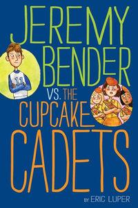 Foto Cover di Jeremy Bender vs. the Cupcake Cadets, Ebook inglese di Eric Luper, edito da HarperCollins