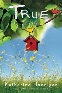 Foto Cover di True (. . . Sort Of), Ebook inglese di Katherine Hannigan, edito da HarperCollins