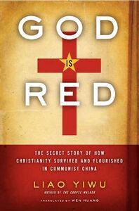 Foto Cover di God Is Red, Ebook inglese di Liao Yiwu, edito da HarperCollins