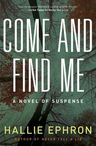 Foto Cover di Come and Find Me, Ebook inglese di Hallie Ephron, edito da HarperCollins