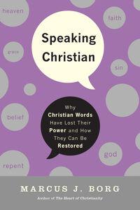 Foto Cover di Speaking Christian, Ebook inglese di Marcus J. Borg, edito da HarperCollins