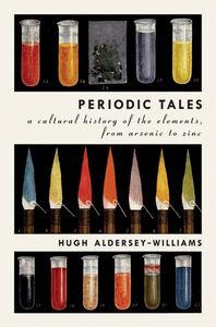 Foto Cover di Periodic Tales, Ebook inglese di Hugh Aldersey-Williams, edito da HarperCollins