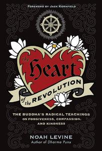 Foto Cover di The Heart of the Revolution, Ebook inglese di Noah Levine, edito da HarperCollins