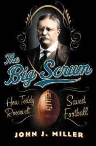 Foto Cover di The Big Scrum, Ebook inglese di John J. Miller, edito da HarperCollins