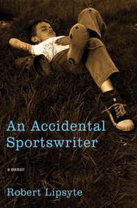 Foto Cover di An Accidental Sportswriter, Ebook inglese di Robert Lipsyte, edito da HarperCollins