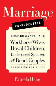 Foto Cover di Marriage Confidential, Ebook inglese di Pamela Haag, edito da HarperCollins