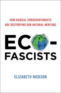 Foto Cover di Eco-Fascists, Ebook inglese di Elizabeth Nickson, edito da HarperCollins
