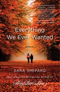 Foto Cover di Everything We Ever Wanted, Ebook inglese di Sara Shepard, edito da HarperCollins