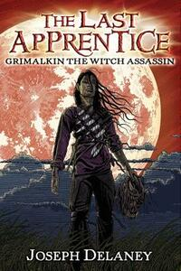 Grimalkin the Witch Assassin - Joseph Delaney - cover