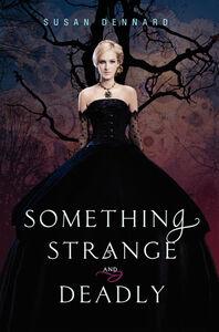 Foto Cover di Something Strange and Deadly, Ebook inglese di Susan Dennard, edito da HarperCollins