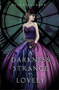 Foto Cover di A Darkness Strange and Lovely, Ebook inglese di Susan Dennard, edito da HarperCollins