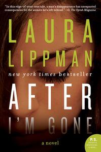 Foto Cover di After I'm Gone, Ebook inglese di Laura Lippman, edito da HarperCollins