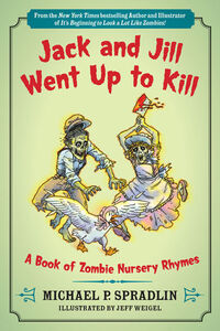 Foto Cover di Jack and Jill Went Up to Kill, Ebook inglese di Michael P. Spradlin,Jeff Weigel, edito da HarperCollins