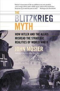 Foto Cover di The Blitzkrieg Myth, Ebook inglese di John Mosier, edito da HarperCollins