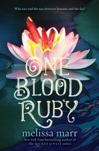 Foto Cover di One Blood Ruby, Ebook inglese di Melissa Marr, edito da HarperCollins