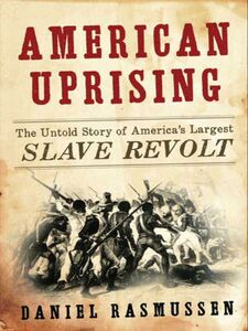 Foto Cover di American Uprising, Ebook inglese di Daniel Rasmussen, edito da HarperCollins
