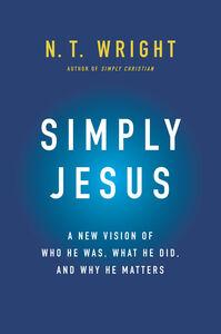 Foto Cover di Simply Jesus, Ebook inglese di N. T. Wright, edito da HarperCollins