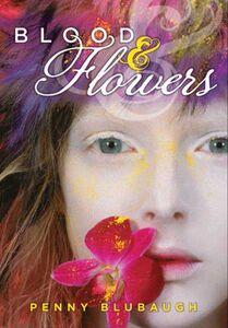 Foto Cover di Blood & Flowers, Ebook inglese di Penny Blubaugh, edito da HarperCollins