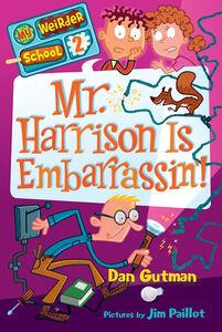 Foto Cover di Mr. Harrison Is Embarrassin'!, Ebook inglese di Dan Gutman,Jim Paillot, edito da HarperCollins
